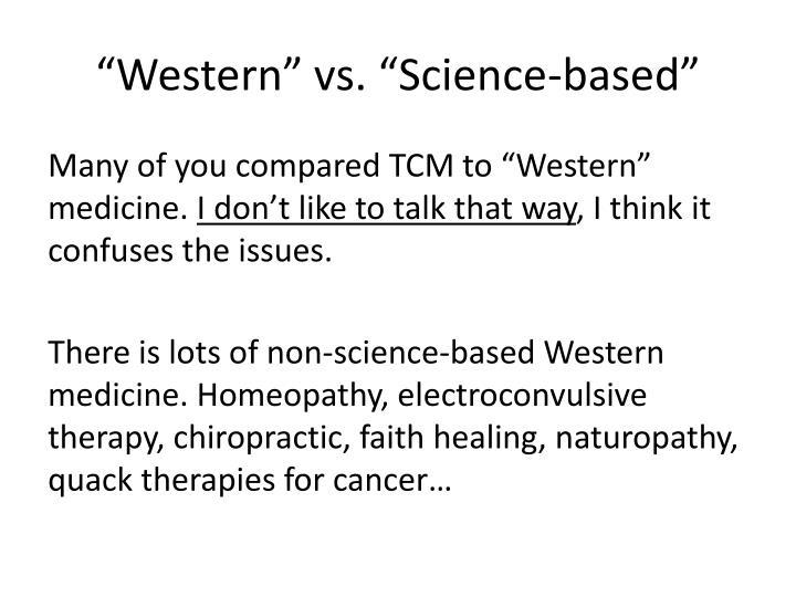 """Western"" vs. ""Science-based"""
