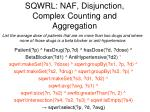 sqwrl naf disjunction complex counting and aggregation