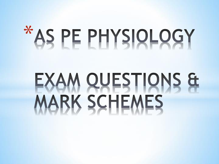 as pe physiology exam questions mark schemes n.