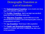 demographic transition as a set of transtions