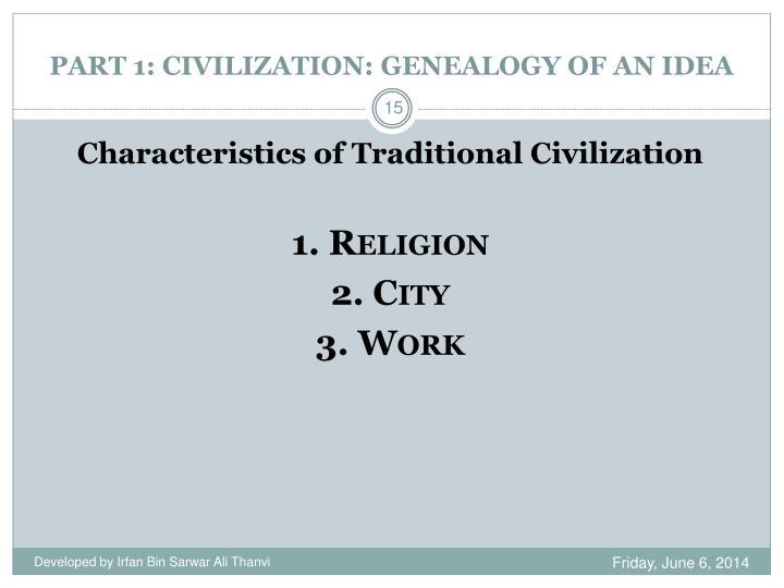 PART 1: CIVILIZATION: GENEALOGY OF AN IDEA
