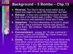 background 5 bombs chp 13