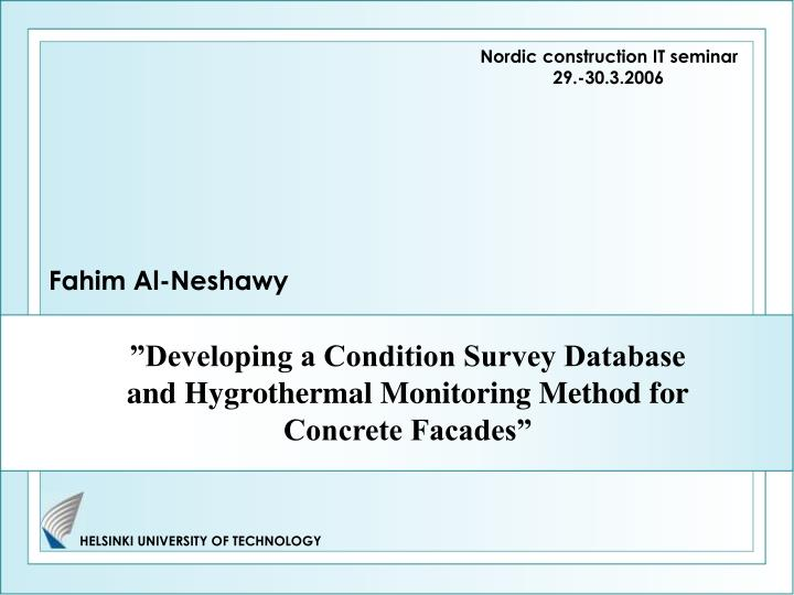 Developing a condition survey database and hygrothermal monitoring method for concrete facades