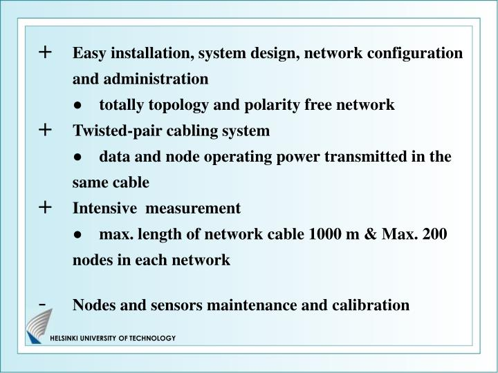 Easy installation, system design, network configuration and administration
