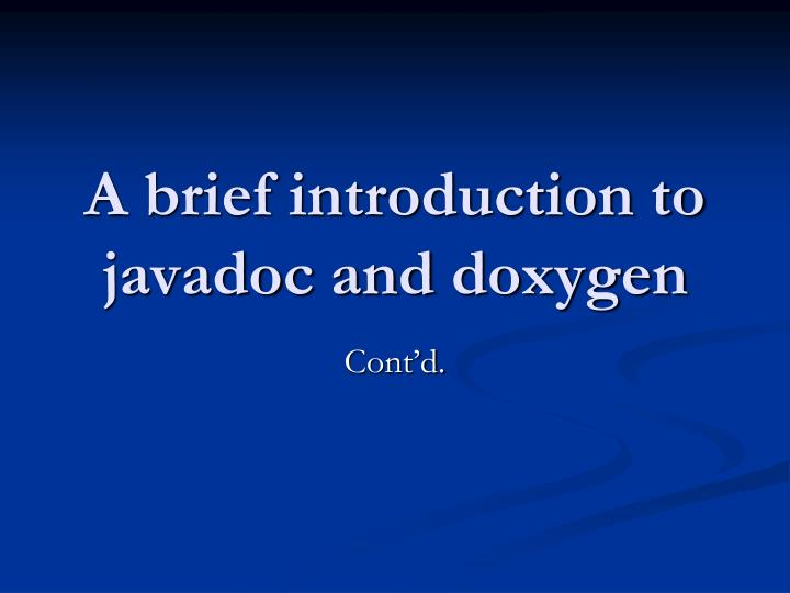 a brief introduction to javadoc and doxygen n.