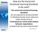 how are the social and emotional learning standards to be used