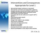 interventions and consequences appropriate for level 1