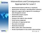 interventions and consequences appropriate for level 2