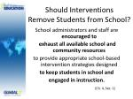 should interventions remove students from school