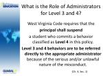what is the role of administrators for level 3 and 4