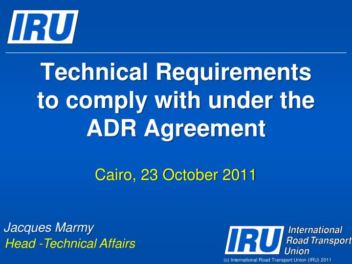 technical requirements to comply with under the adr agreement n.