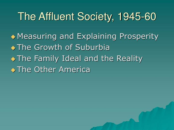 the affluent society 1945 60 n.