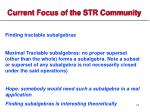 current focus of the str community