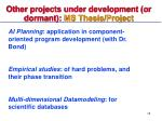 other projects under development or dormant ms thesis project