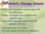 switch change rotate