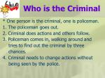 who is the criminal