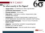 so what exactly is six sigma