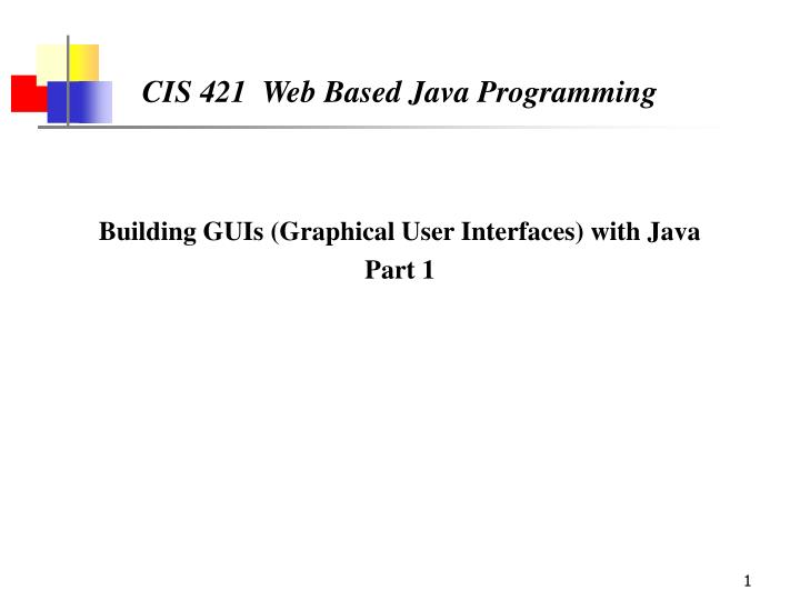 cis 421 web based java programming n.