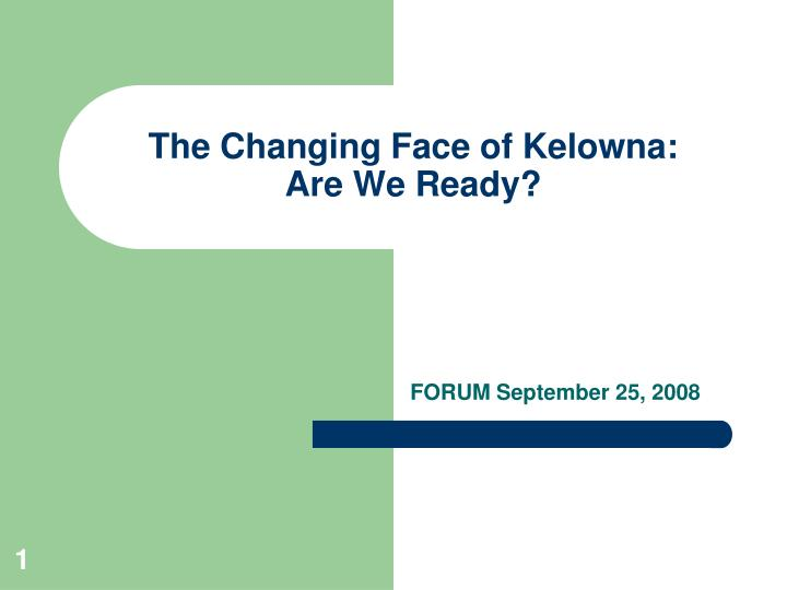the changing face of kelowna are we ready n.