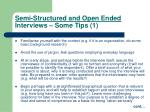 semi structured and open ended interviews some tips 1
