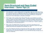 semi structured and open ended interviews some tips 3