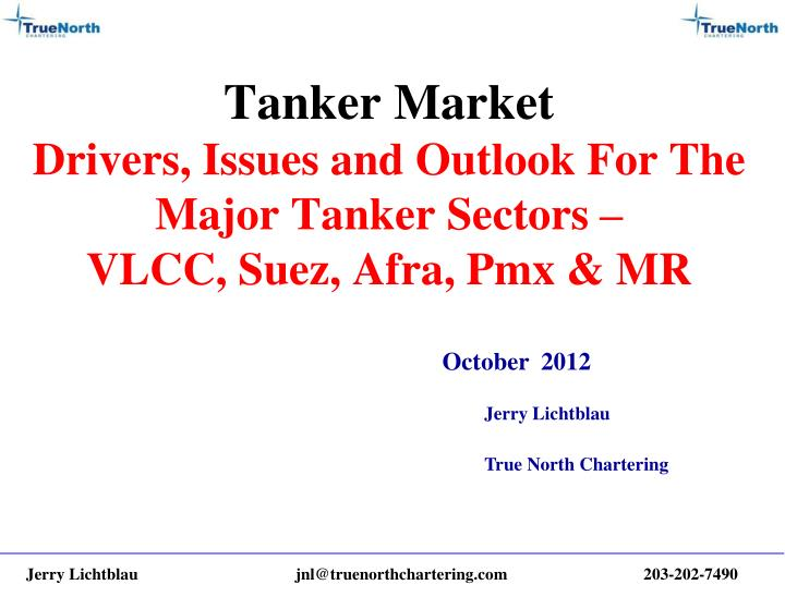 tanker market drivers issues and outlook for the major tanker sectors vlcc suez afra pmx mr n.