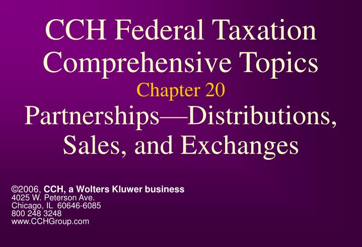 cch federal taxation comprehensive topics chapter 20 partnerships distributions sales and exchanges n.
