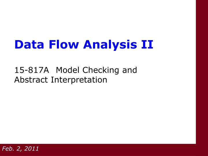 data flow analysis ii 15 817a model checking and abstract interpretation n.
