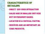 characteristics of retailing