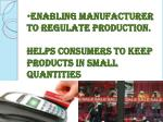enabling manufacturer to regulate production helps consumers to keep products in small quantities