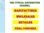 the typical distribution channel