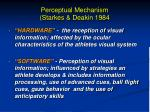 perceptual mechanism starkes deakin 1984