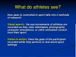 what do athletes see