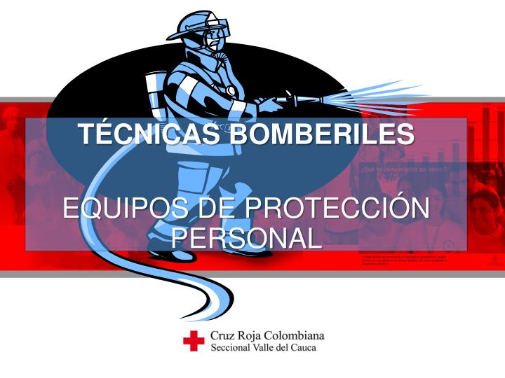 t cnicas bomberiles equipos de protecci n personal n.