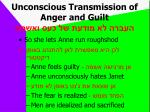 unconscious transmission of anger and guilt1