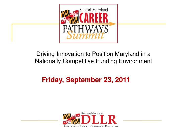 driving innovation to position maryland in a nationally competitive funding environment n.