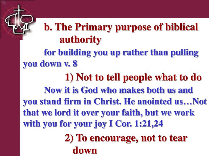 b. The Primary purpose of biblical       authority