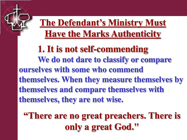 The Defendant's Ministry Must        Have the Marks Authenticity