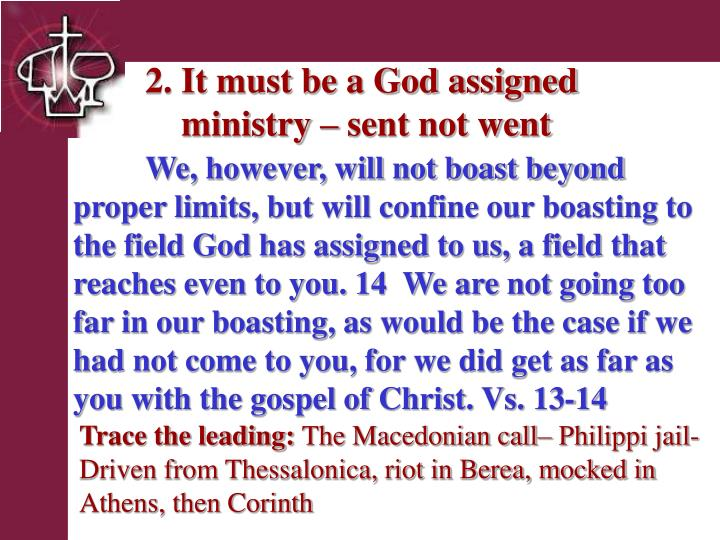 2. It must be a God assigned     ministry – sent not went