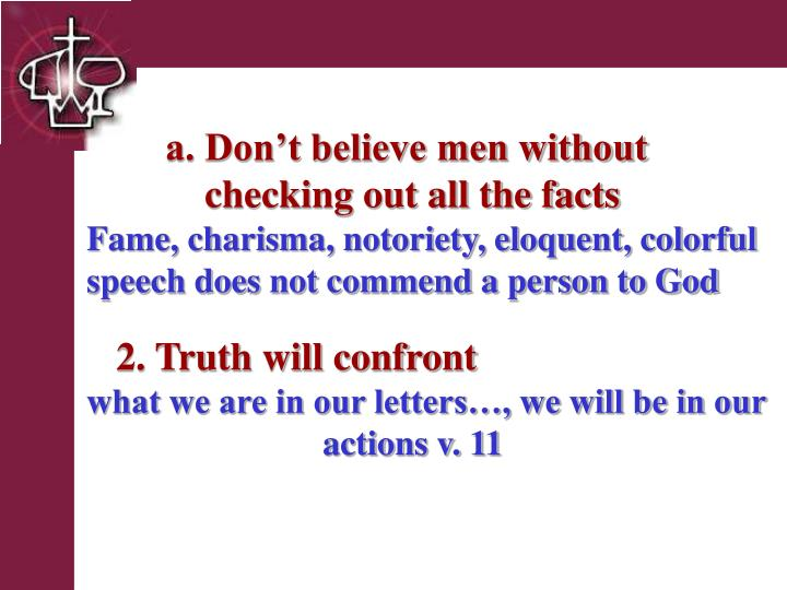 a. Don't believe men without      checking out all the facts