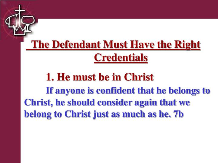 The Defendant Must Have the Right