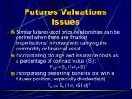 futures valuations issues