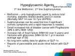 hypoglycaemic agents 1 st line metformin 2 nd line sulphonylureas