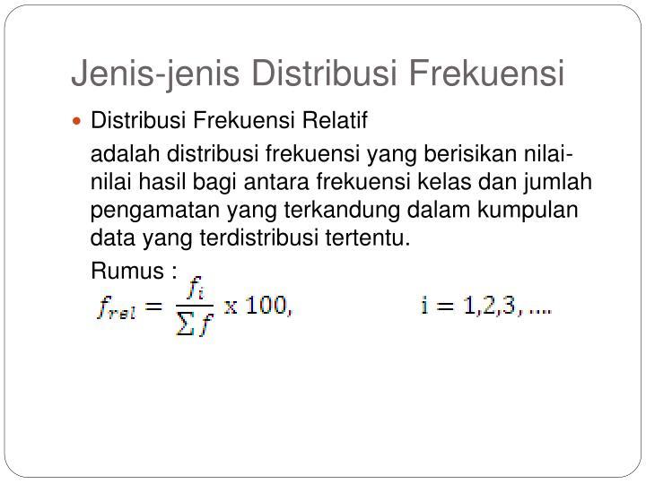 Jenis-jenis Distribusi Frekuensi