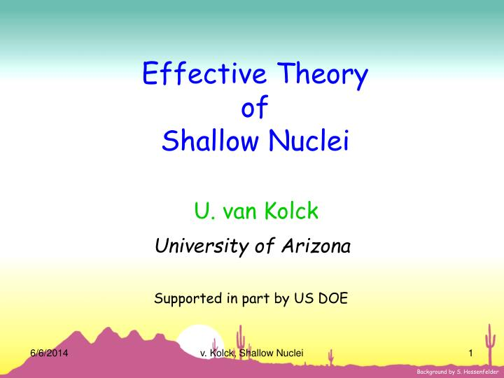 effective theory of shallow nuclei n.