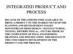 integrated product and process
