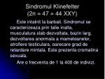 sindromul klinefelter 2n 47 44 xxy