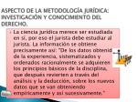 aspecto de la metodolog a jur dica investigaci n y conocimiento del derecho