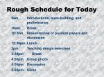 rough schedule for today