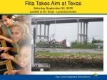 rita takes aim at texas saturday september 24 2005 landfall at the texas louisiana border1